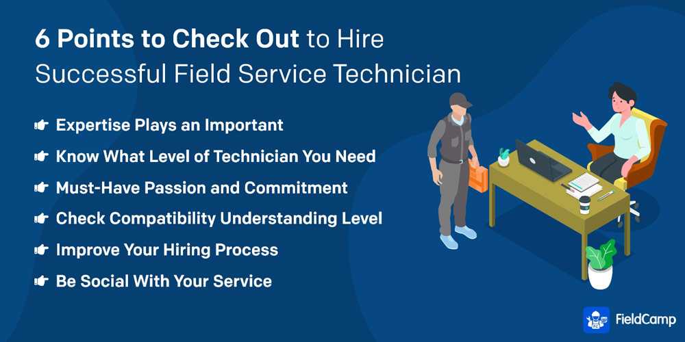 6 Points to Consider When Hiring Field Service Technician for Your Company