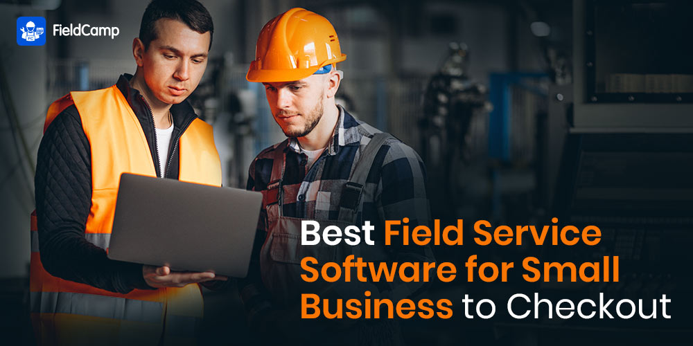 Best Field Service Software for Small Business to Checkout