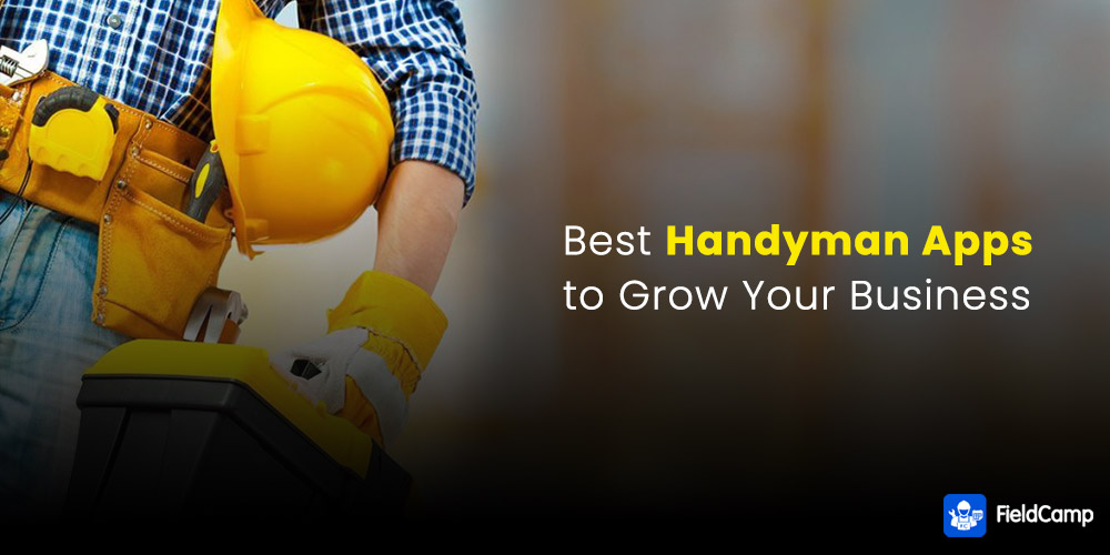 Best Handyman Apps to Grow Your Business