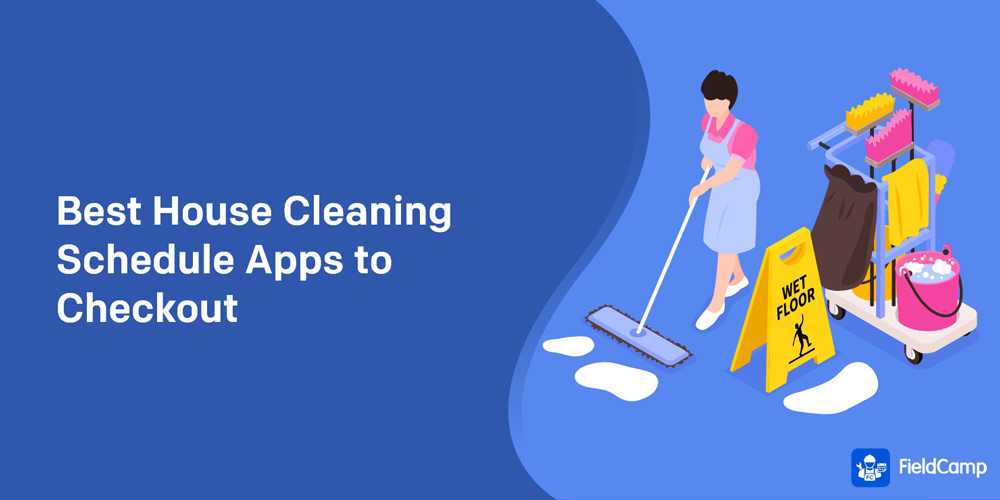 Best House Cleaning Schedule Apps to Checkout