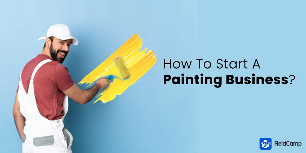 How to Start a Painting Business?