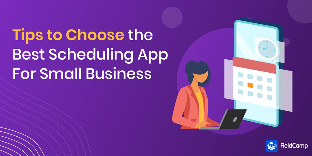 Tips to Choose the Best Scheduling App for Small Business