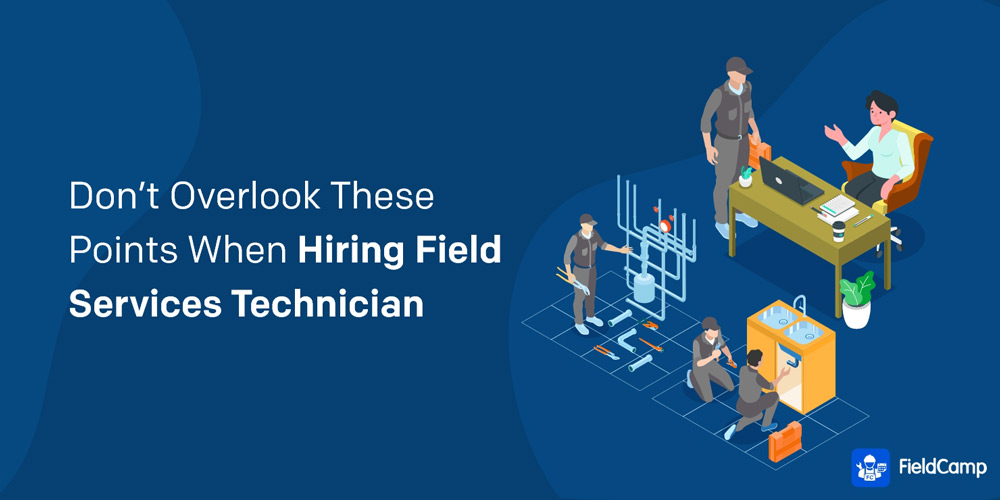 What to Consider While Hiring Field Services Technician
