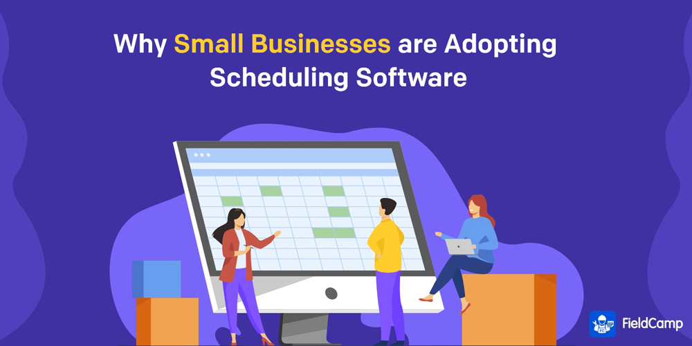 Why Small Businesses are Adopting Scheduling Software