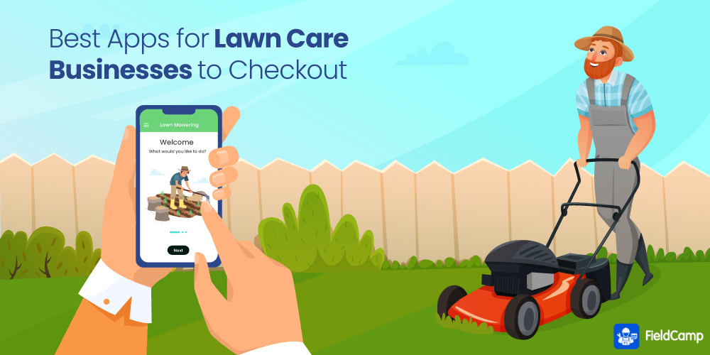Best Apps for Lawn Care Businesses to Checkout