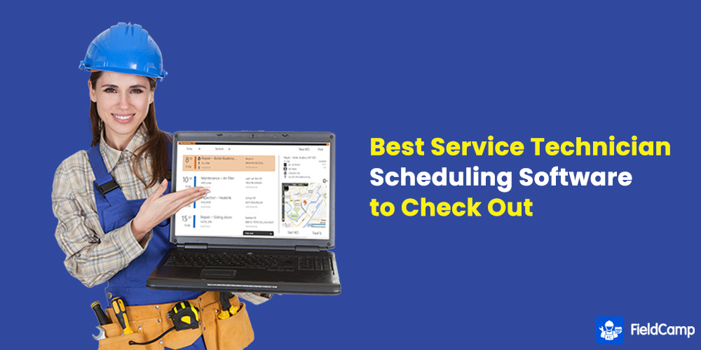 Best Service Technician Scheduling Software to Check Out