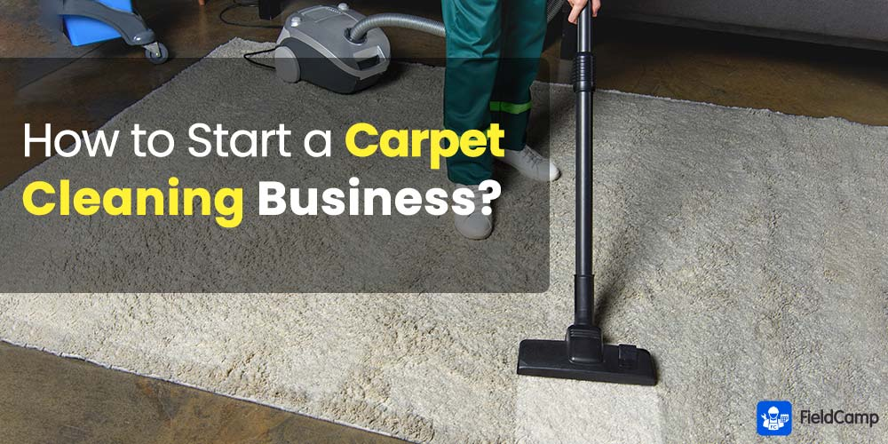 How to Start a Carpet Cleaning Business?