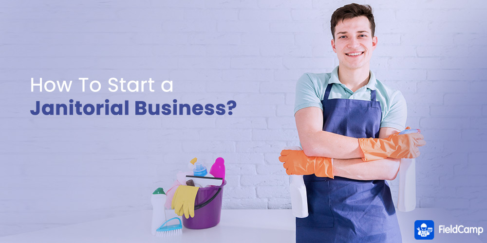 How to Start a Janitorial Business?