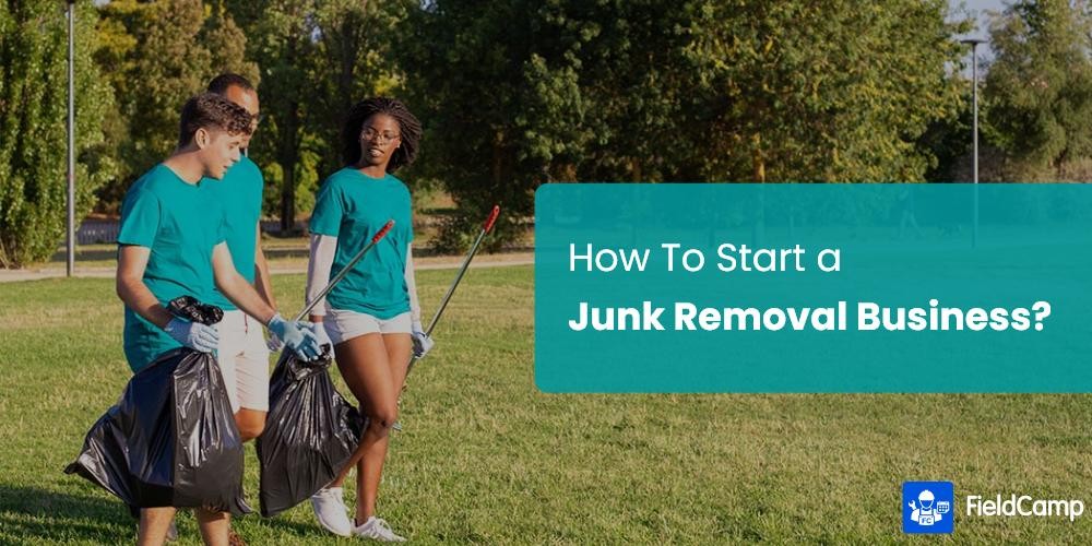 How to Start a Junk Removal Business?