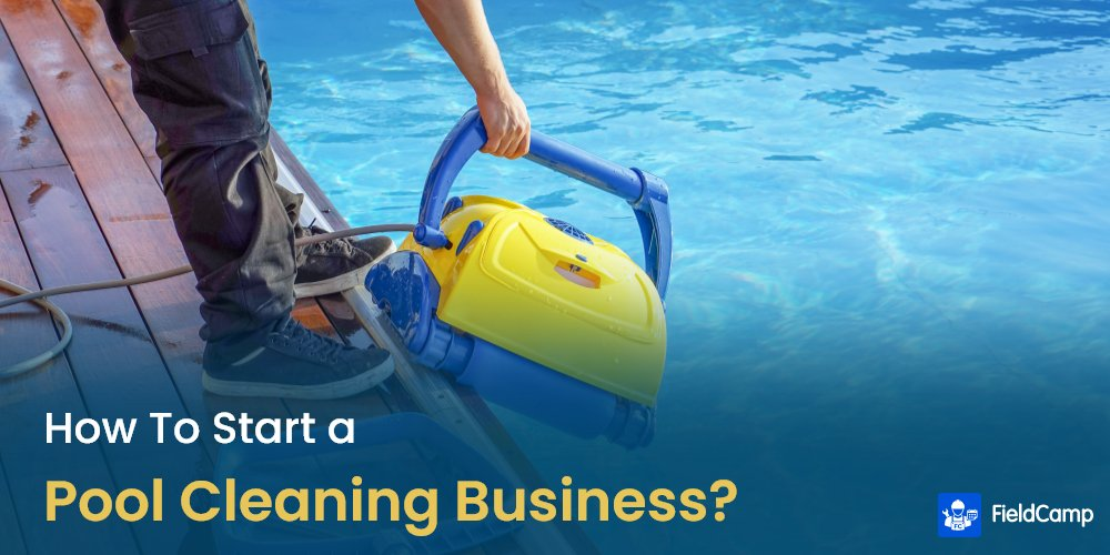 How to Start a Pool Cleaning Business?