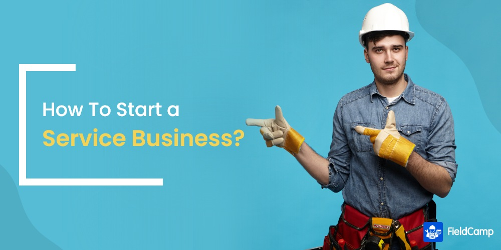 How to Start a Service Business?