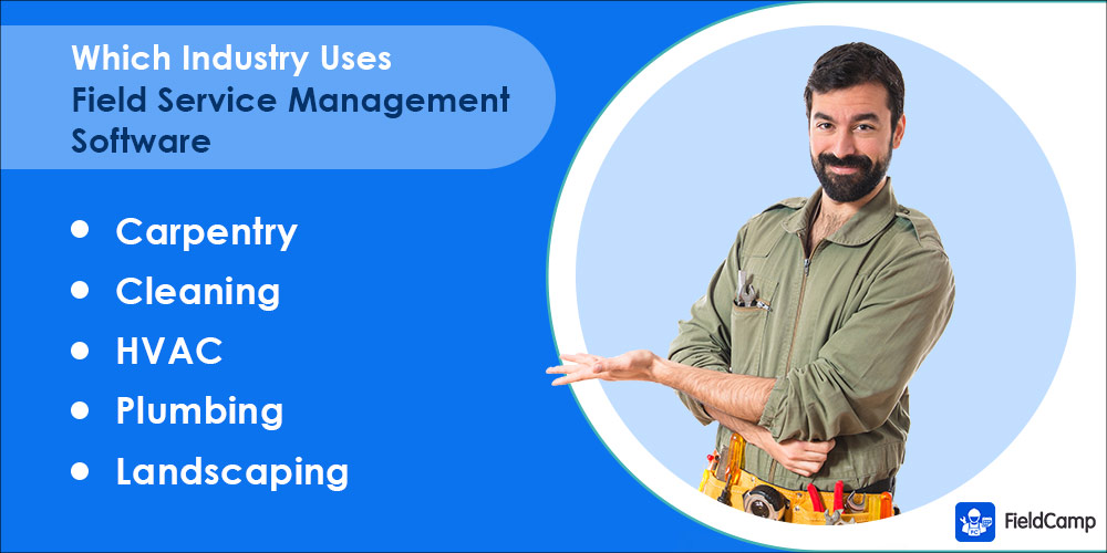 Which Industry uses Field Service Management Software