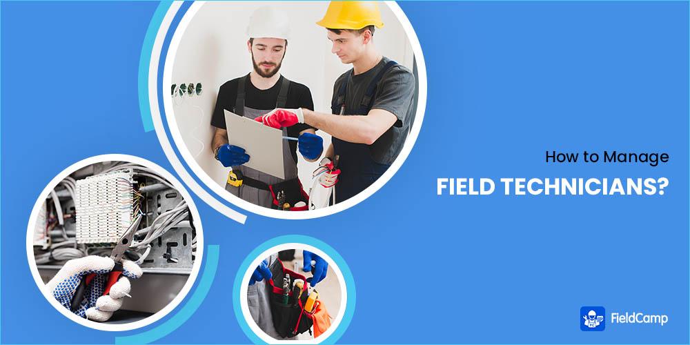 How to Manage Field Technicians
