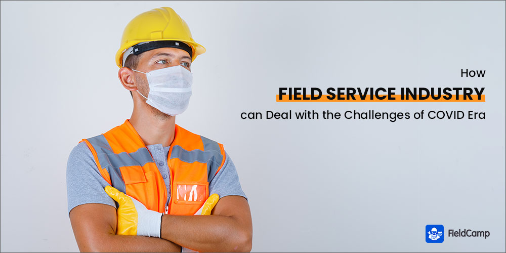 How Field Service Industry can deal with the Challenges of COVID Era