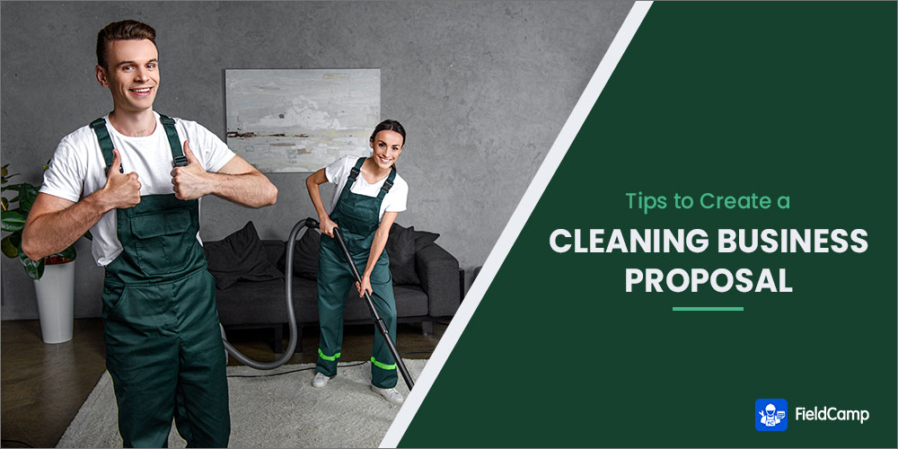 Tips on How to Create a Cleaning Business Proposal